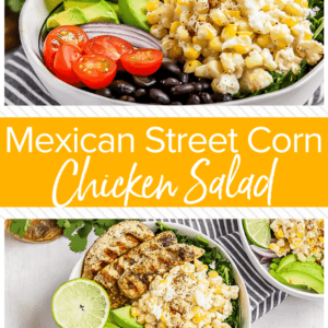 Mexican Street Corn Grilled Chicken Salad is a fiesta in a bowl! A base of lime massaged kale salad packed with black beans, cherry tomatoes, red onion and avocado. Topped with Zesty Lime Grilled Chicken and drool-worthy Mexican Street Corn!